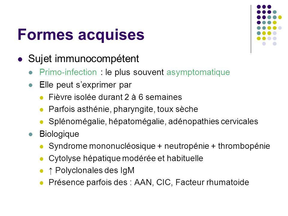 Formes acquises Sujet immunocompétent