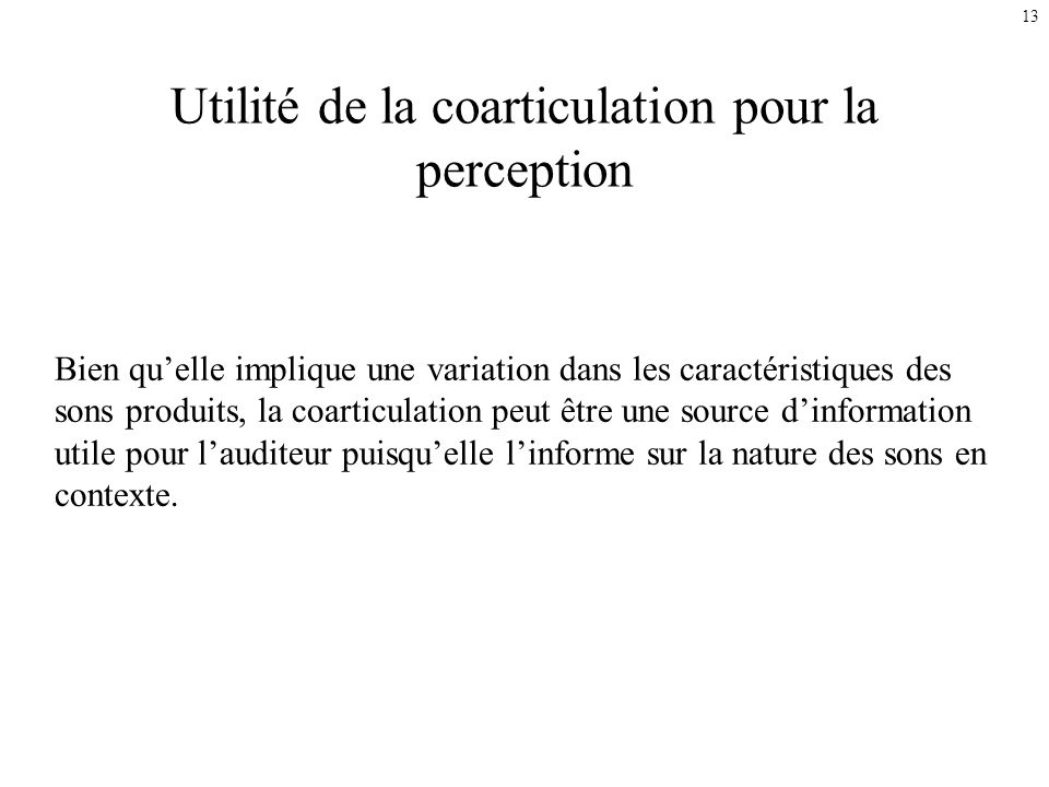 Utilité de la coarticulation pour la perception