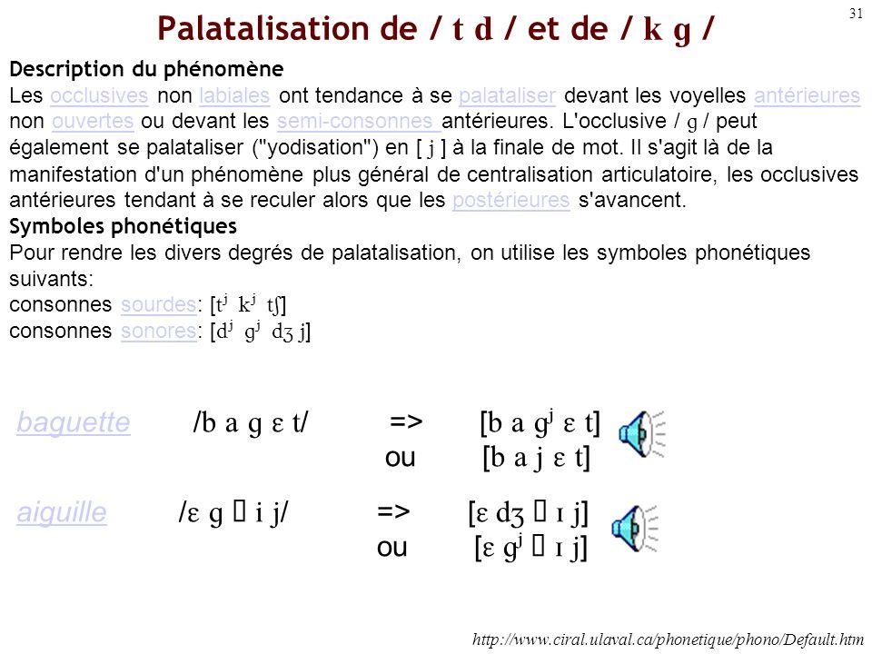 Palatalisation de / t d / et de / k g /