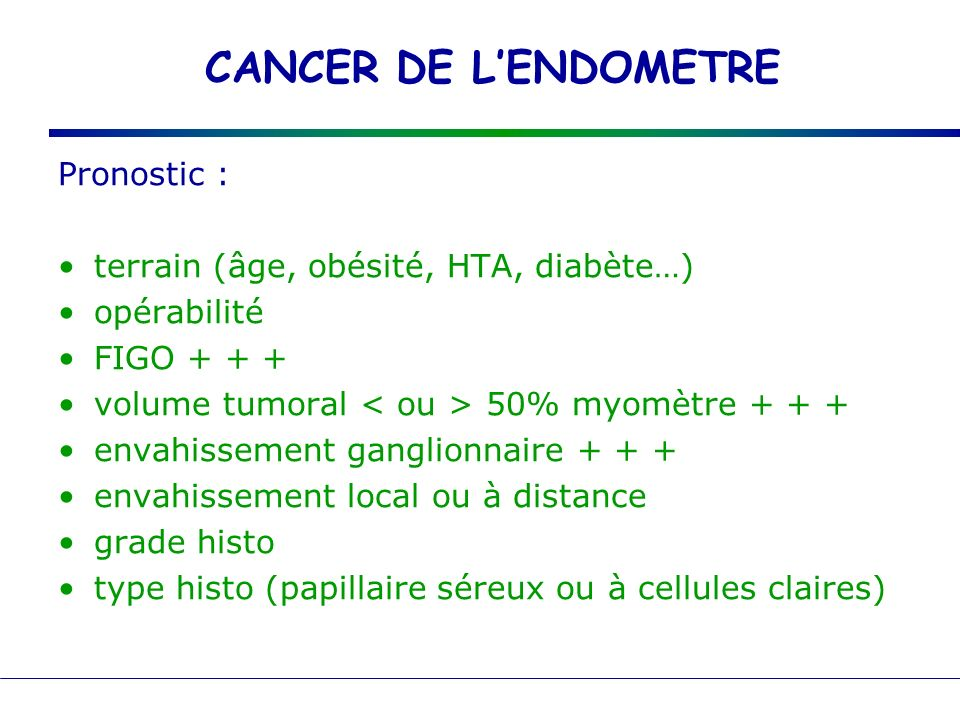 CANCER DE L'ENDOMETRE Pronostic :