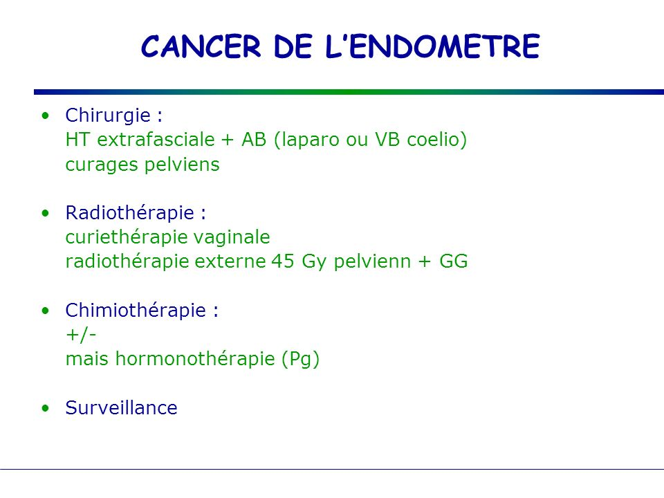 CANCER DE L'ENDOMETRE Chirurgie :