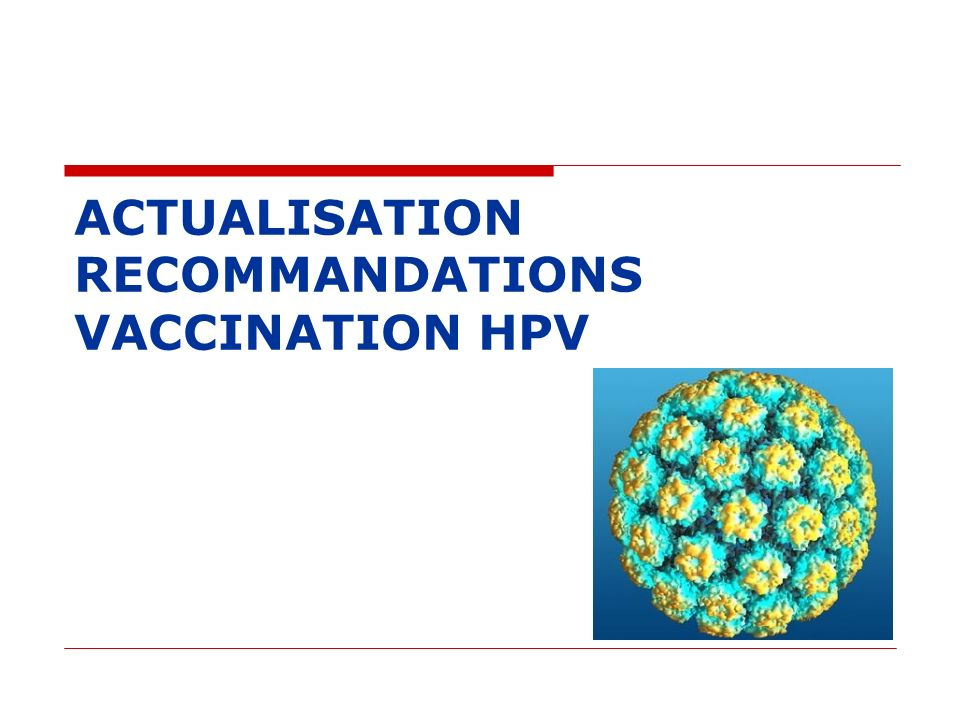 ACTUALISATION RECOMMANDATIONS VACCINATION HPV