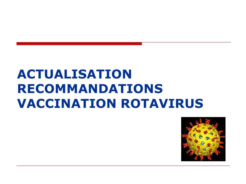 ACTUALISATION RECOMMANDATIONS VACCINATION ROTAVIRUS