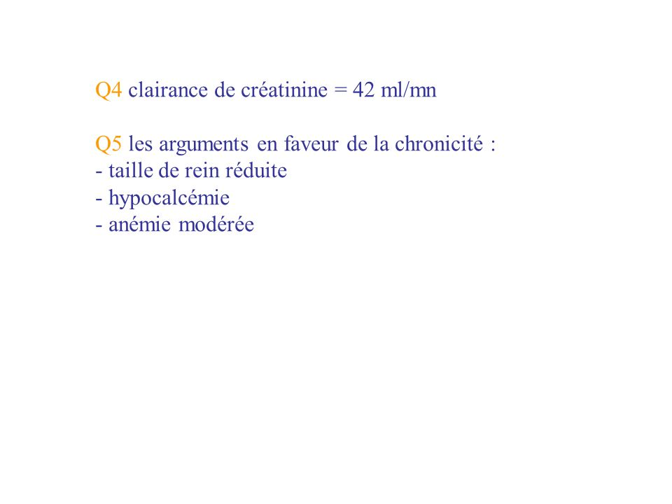 Q4 clairance de créatinine = 42 ml/mn
