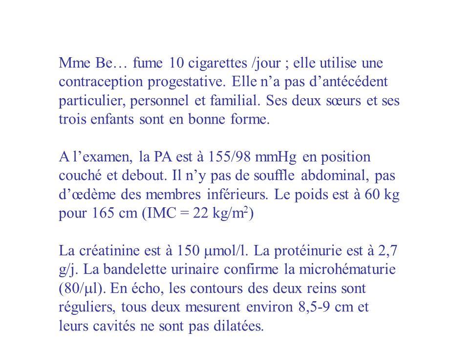 Mme Be… fume 10 cigarettes /jour ; elle utilise une contraception progestative. Elle n'a pas d'antécédent particulier, personnel et familial. Ses deux sœurs et ses trois enfants sont en bonne forme.