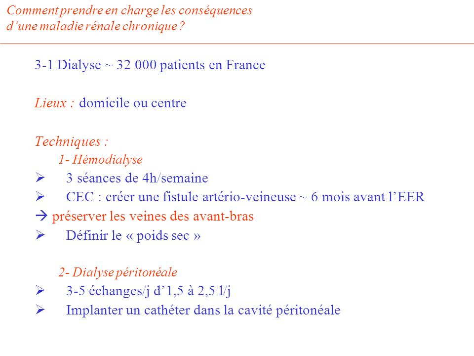 3-1 Dialyse ~ 32 000 patients en France Lieux : domicile ou centre