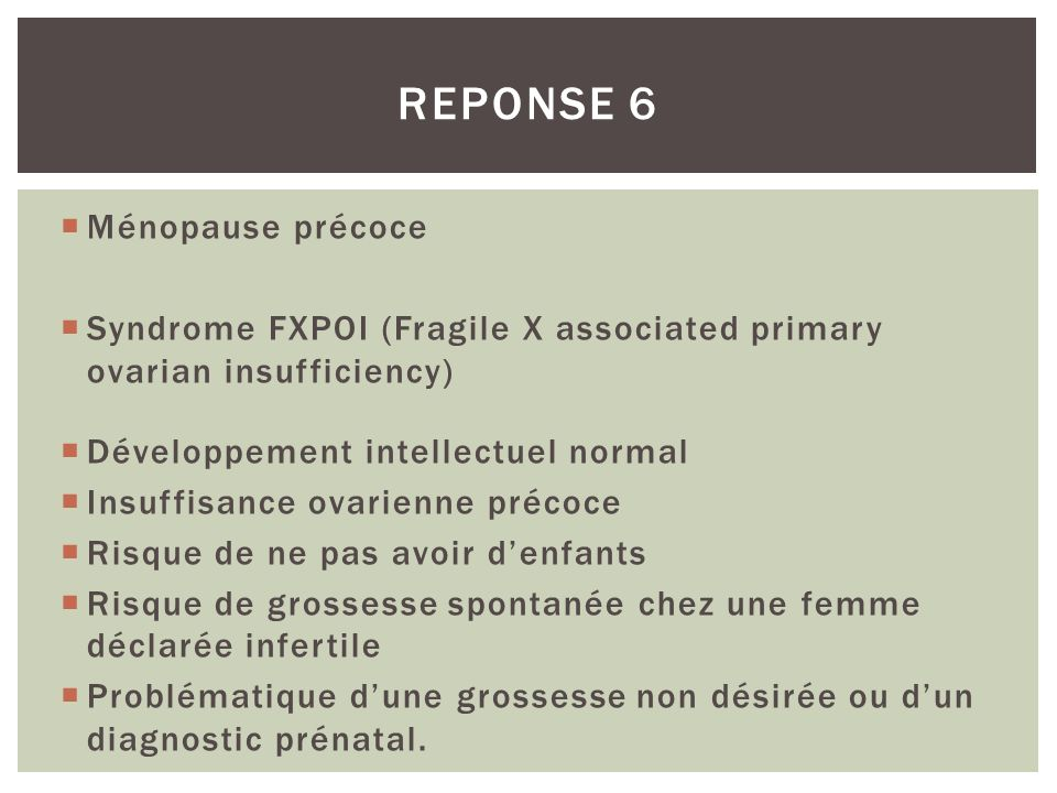 REPONSE 6 Ménopause précoce
