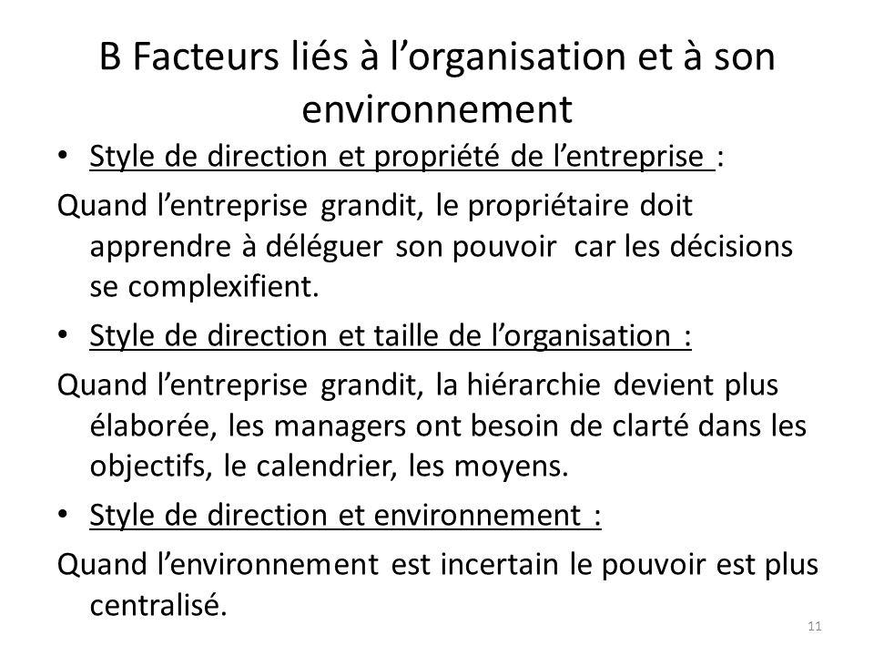 B Facteurs liés à l'organisation et à son environnement
