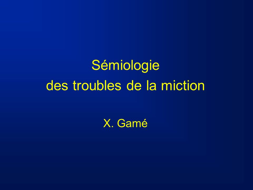 des troubles de la miction