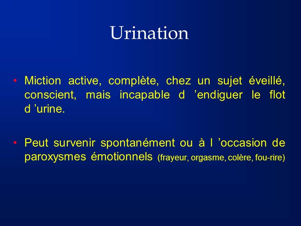 Urination Miction active, complète, chez un sujet éveillé, conscient, mais incapable d 'endiguer le flot d 'urine.