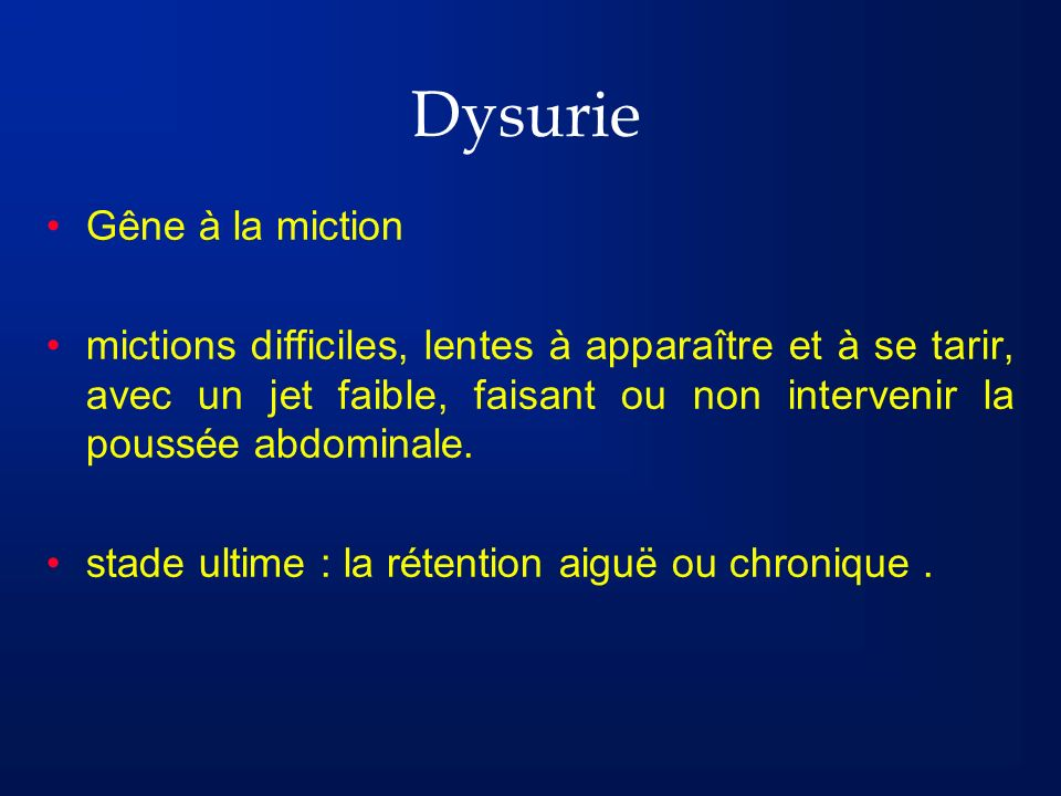 Dysurie Gêne à la miction