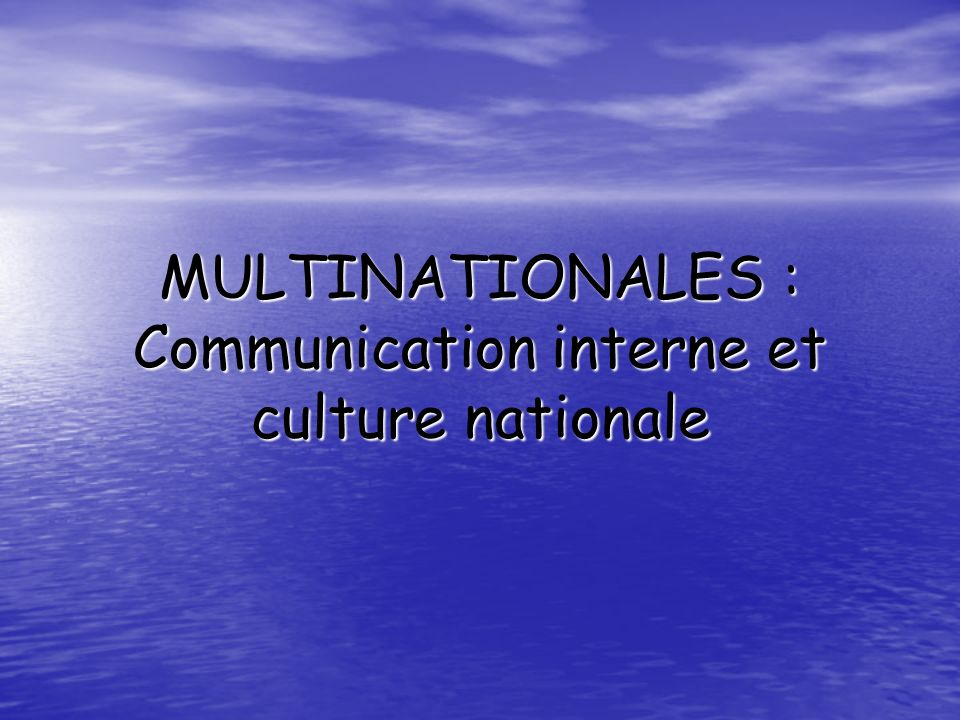 MULTINATIONALES : Communication interne et culture nationale