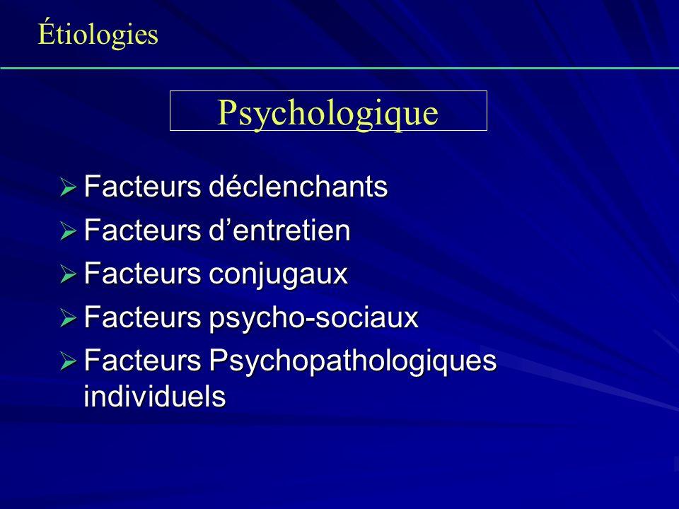 Psychologique Étiologies Facteurs déclenchants Facteurs d'entretien