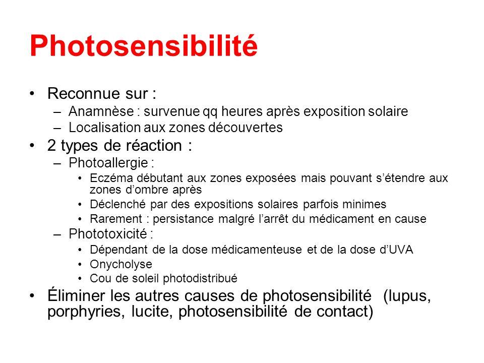 Photosensibilité Reconnue sur : 2 types de réaction :