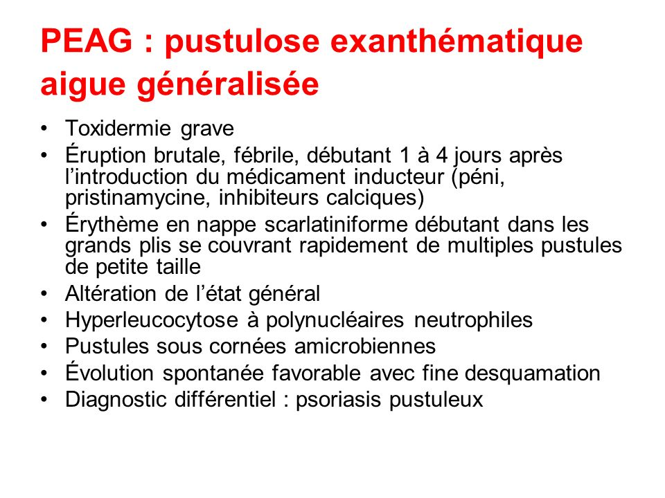 PEAG : pustulose exanthématique aigue généralisée