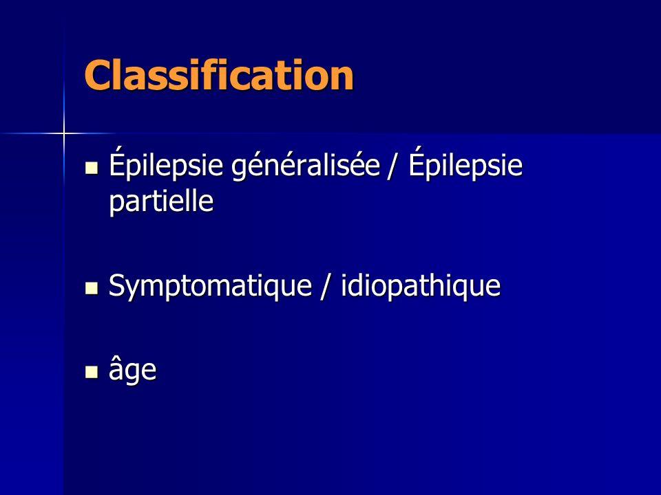 Classification Épilepsie généralisée / Épilepsie partielle