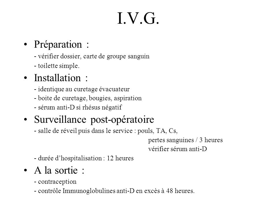 I.V.G. Préparation : Installation : Surveillance post-opératoire