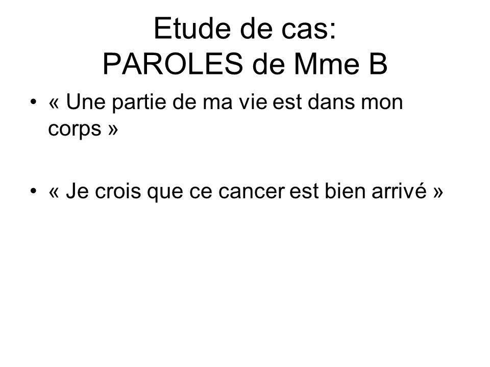 Etude de cas: PAROLES de Mme B