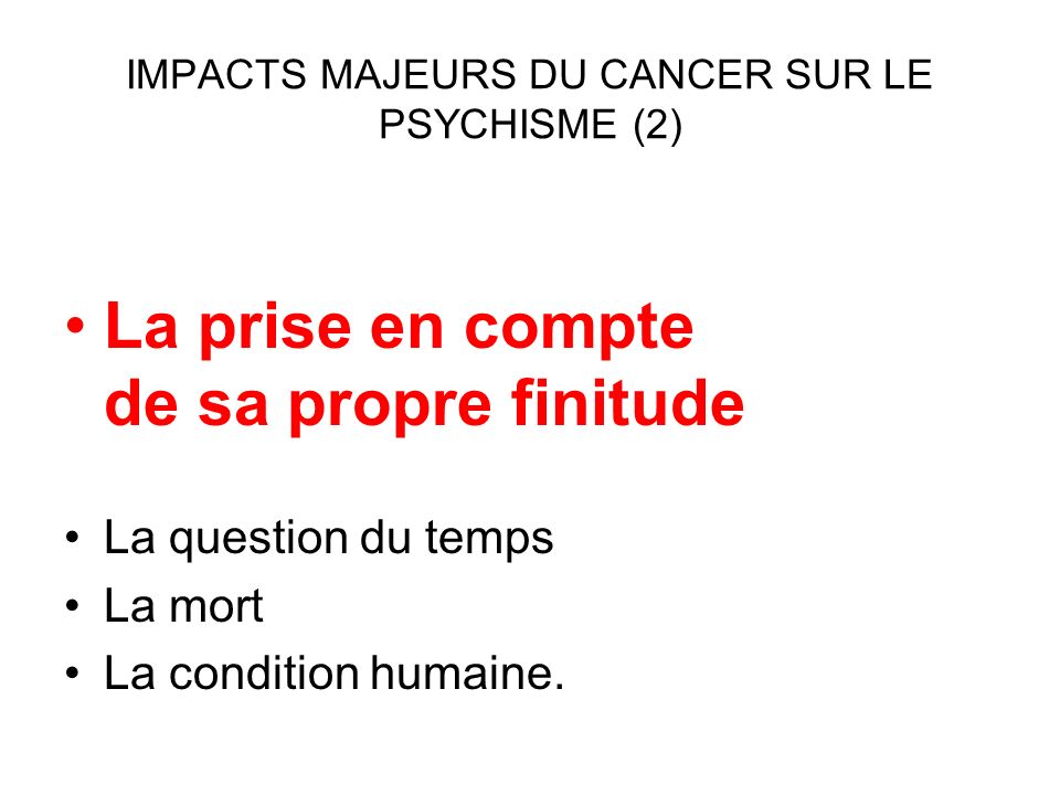 IMPACTS MAJEURS DU CANCER SUR LE PSYCHISME (2)