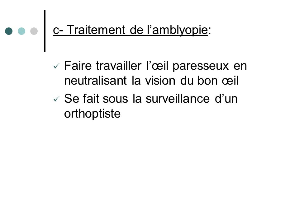 c- Traitement de l'amblyopie: