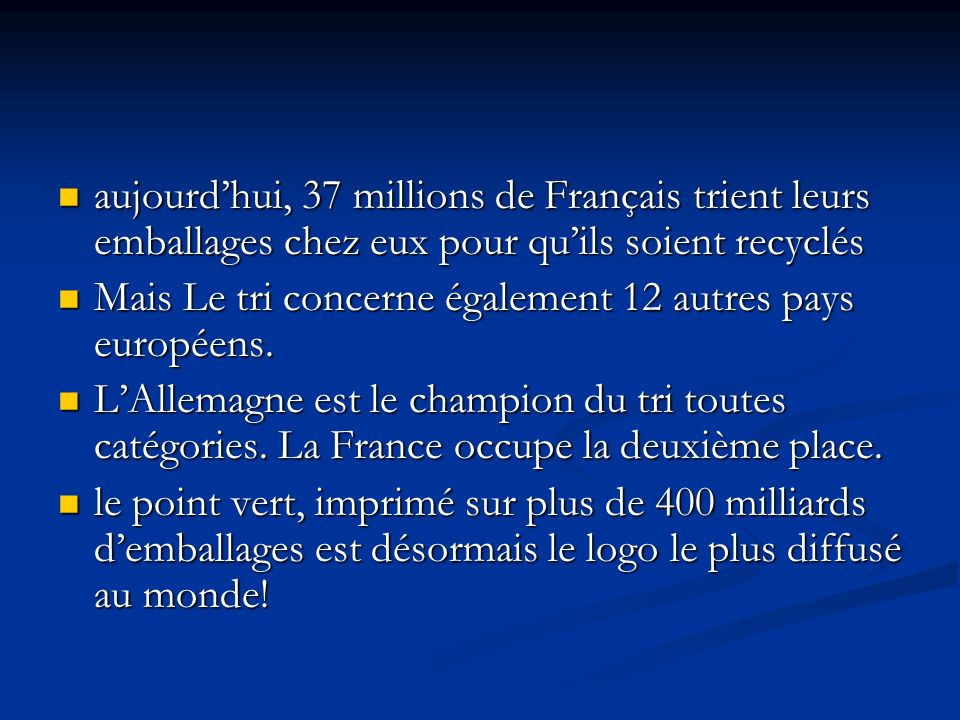 aujourd'hui, 37 millions de Français trient leurs emballages chez eux pour qu'ils soient recyclés