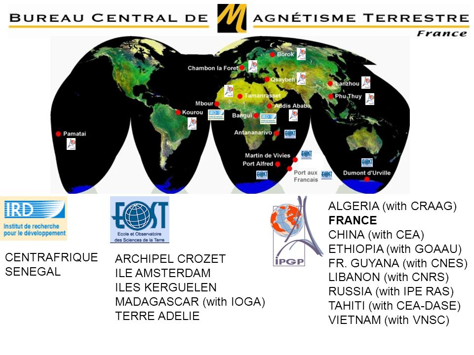 ALGERIA (with CRAAG) FRANCE. CHINA (with CEA) ETHIOPIA (with GOAAU) FR. GUYANA (with CNES) LIBANON (with CNRS)