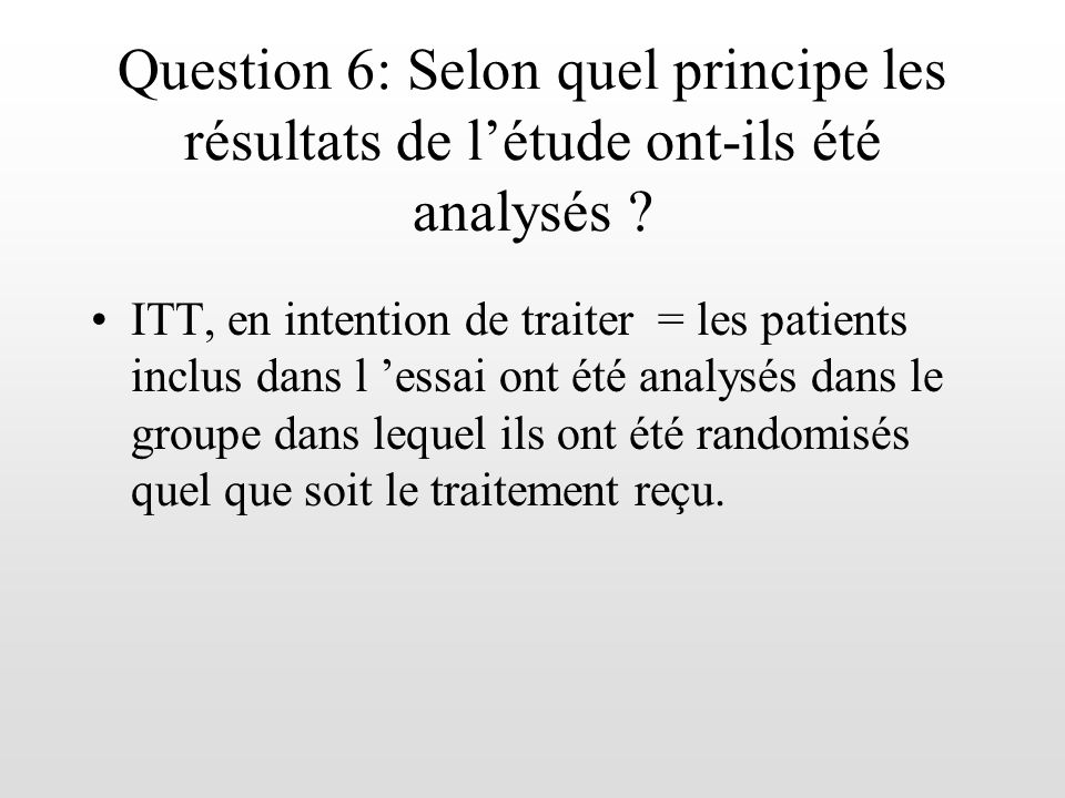 Question 6: Selon quel principe les résultats de l'étude ont-ils été analysés