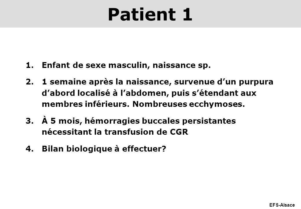 Patient 1 Enfant de sexe masculin, naissance sp.
