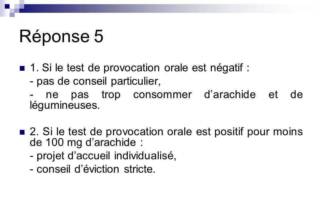 Réponse 5 1. Si le test de provocation orale est négatif :