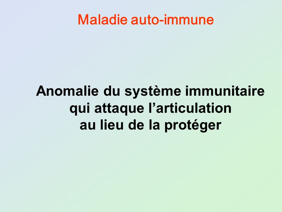 Anomalie du système immunitaire qui attaque l'articulation
