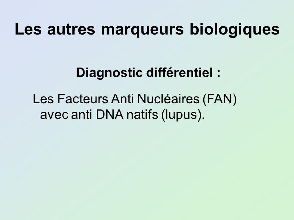 Les autres marqueurs biologiques Diagnostic différentiel :