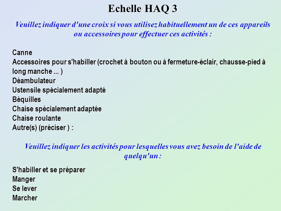 Echelle HAQ 3 Veuillez indiquer d une croix si vous utilisez habituellement un de ces appareils ou accessoires pour effectuer ces activités :