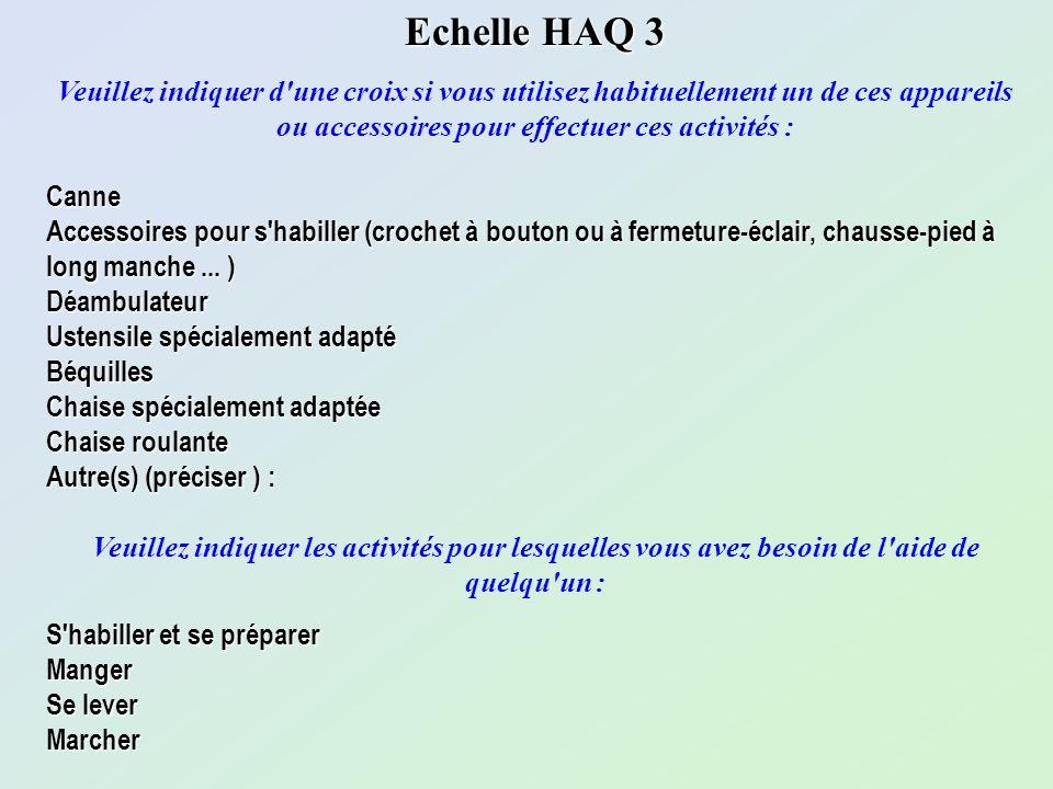Echelle HAQ 3Veuillez indiquer d une croix si vous utilisez habituellement un de ces appareils ou accessoires pour effectuer ces activités :