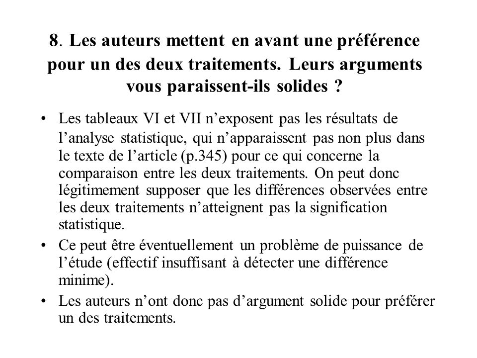 8. Les auteurs mettent en avant une préférence pour un des deux traitements. Leurs arguments vous paraissent-ils solides