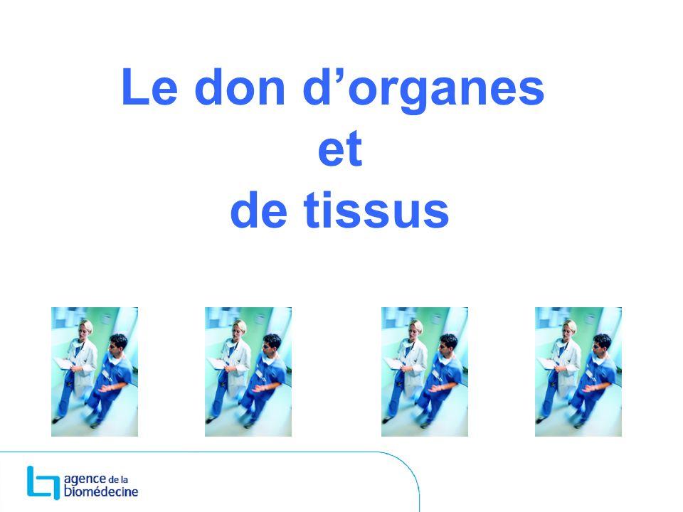 Le don d'organes et de tissus