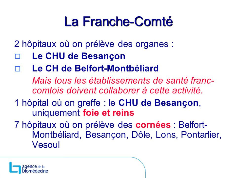 La Franche-Comté 2 hôpitaux où on prélève des organes :