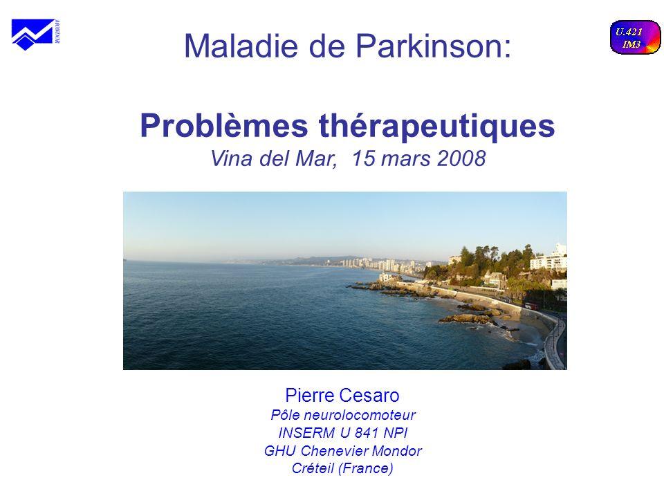 Maladie de Parkinson: Problèmes thérapeutiques Vina del Mar, 15 mars 2008