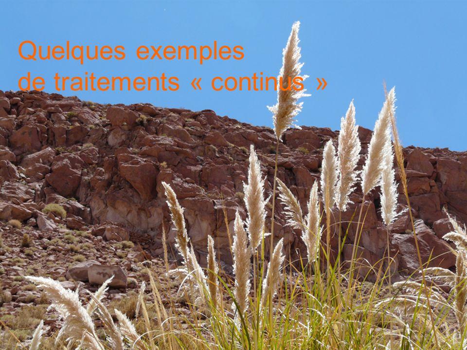 Quelques exemples de traitements « continus »