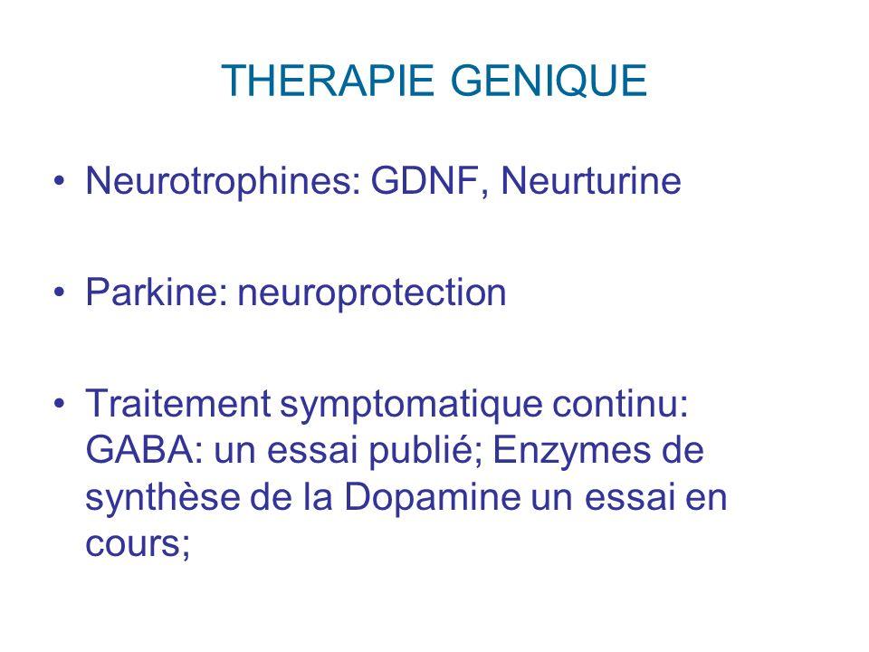 THERAPIE GENIQUE Neurotrophines: GDNF, Neurturine