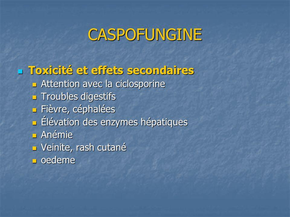 CASPOFUNGINE Toxicité et effets secondaires