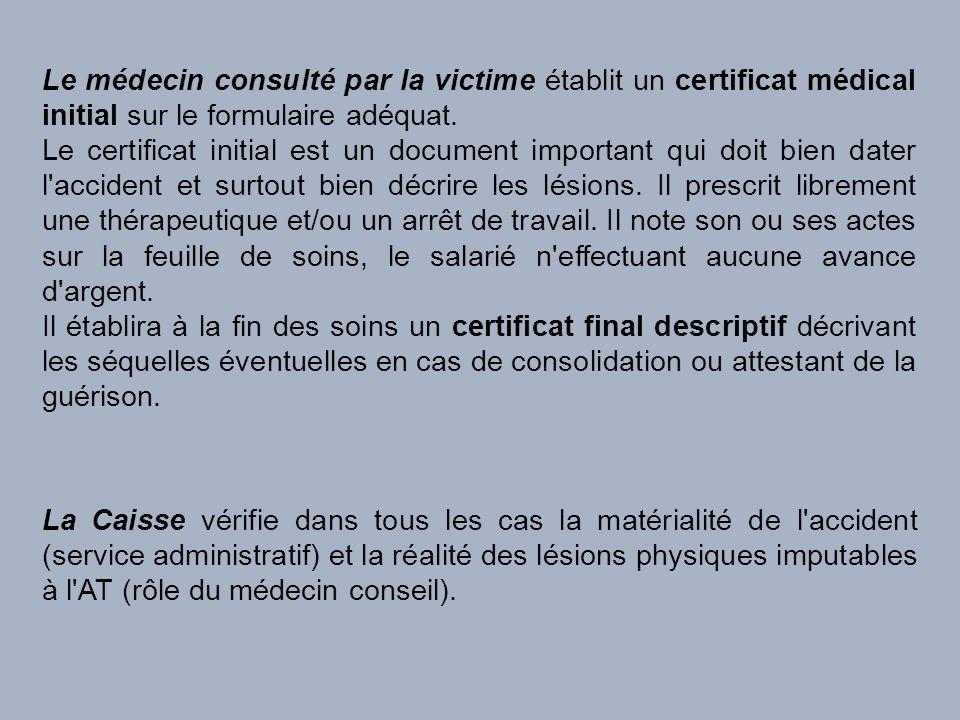 Le médecin consulté par la victime établit un certificat médical initial sur le formulaire adéquat.