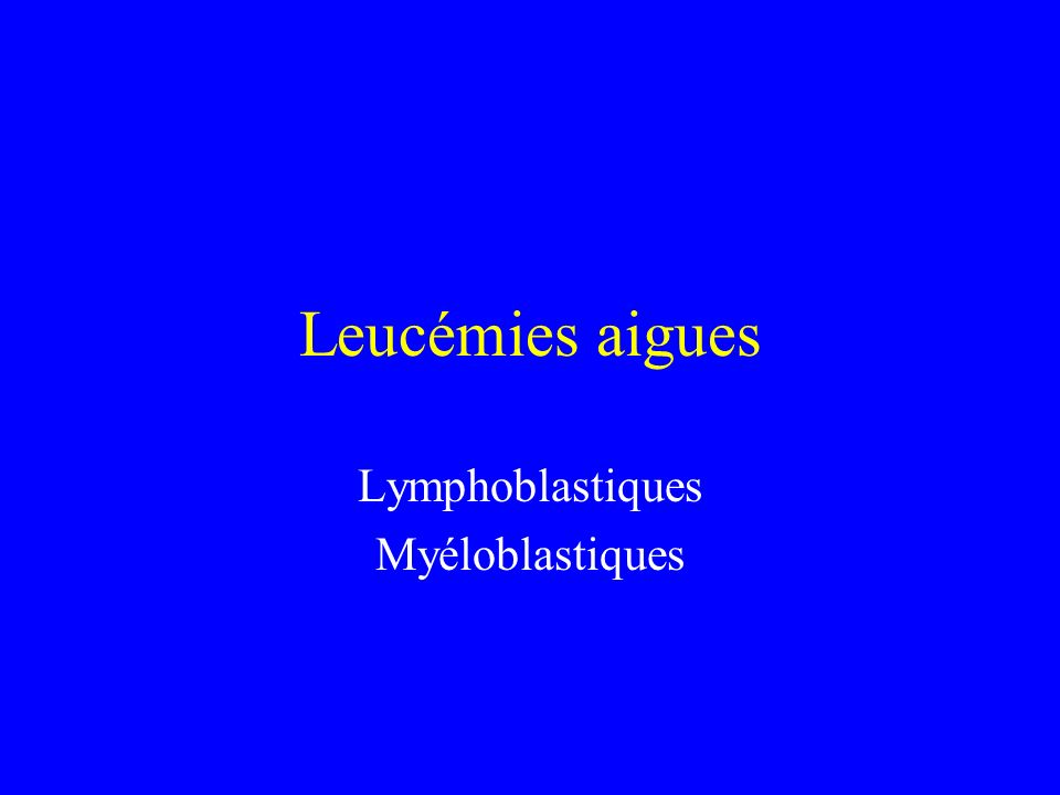 Lymphoblastiques Myéloblastiques