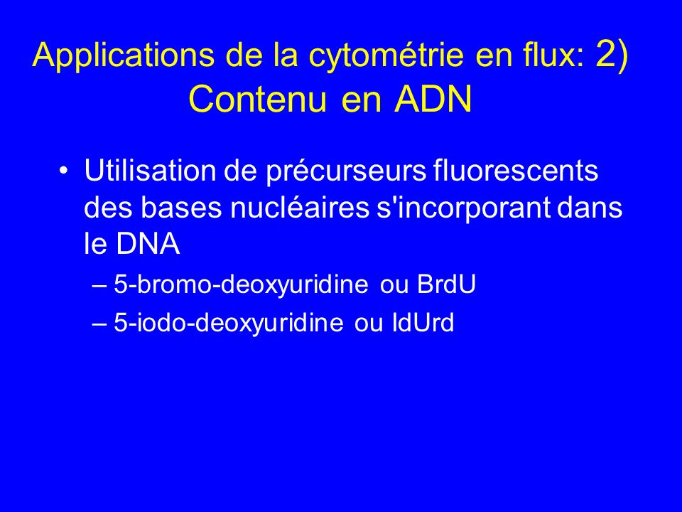 Applications de la cytométrie en flux: 2) Contenu en ADN