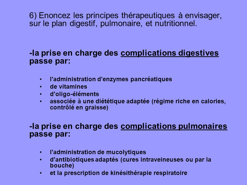 -la prise en charge des complications digestives passe par: