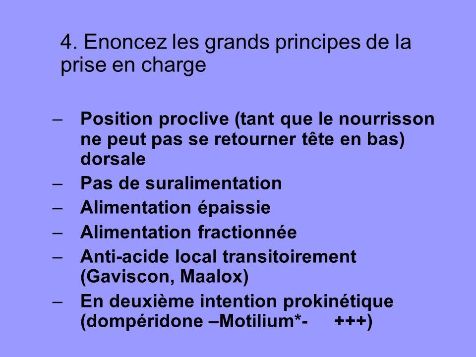 4. Enoncez les grands principes de la prise en charge