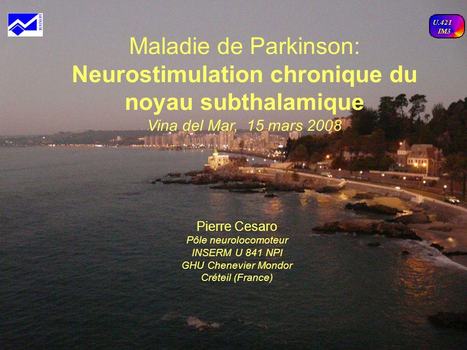 Maladie de Parkinson: Neurostimulation chronique du noyau subthalamique Vina del Mar, 15 mars 2008