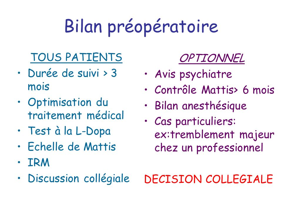 Bilan préopératoire TOUS PATIENTS OPTIONNEL Durée de suivi > 3 mois