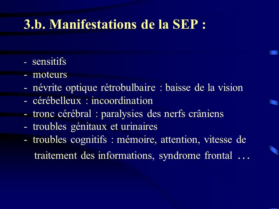 3.b. Manifestations de la SEP :