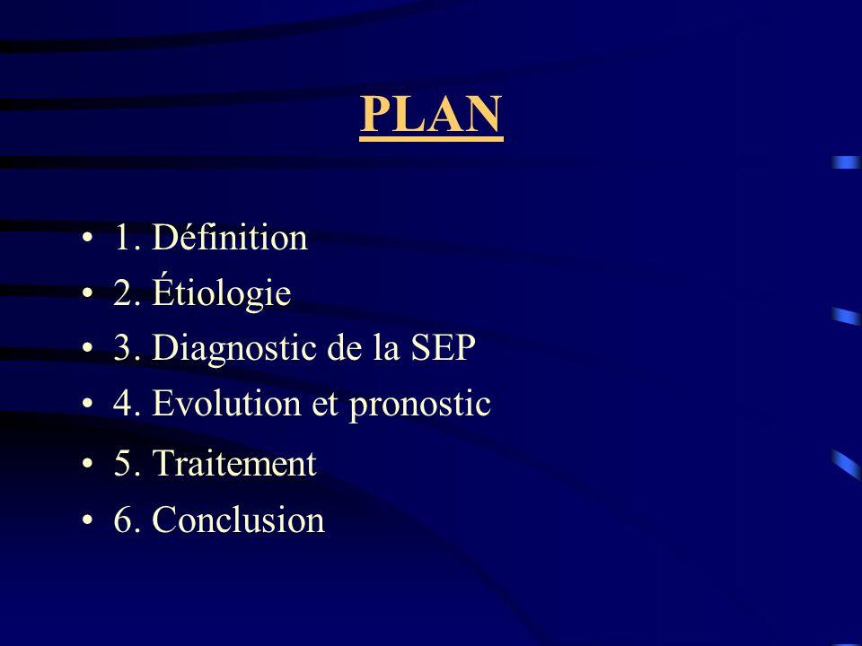 PLAN 1. Définition 2. Étiologie 3. Diagnostic de la SEP