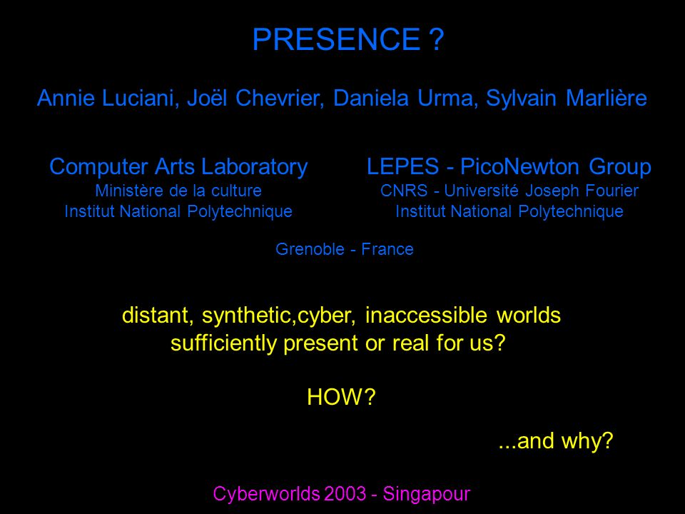 PRESENCE Annie Luciani, Joël Chevrier, Daniela Urma, Sylvain Marlière. Computer Arts Laboratory.